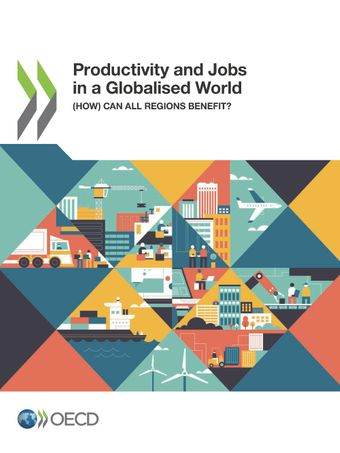 Publication Cover - Productivity and Jobs in a Globalised World: (How) Can All Regions Benefit?