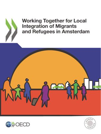 : Working Together for Local Integration of Migrants and Refugees in Amsterdam: