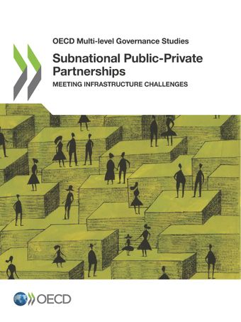 OECD Multi-level Governance Studies: Subnational Public-Private Partnerships: Meeting Infrastructure Challenges