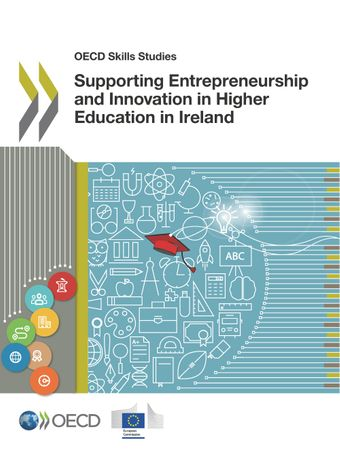 OECD Skills Studies: Supporting Entrepreneurship and Innovation in Higher Education in Ireland: