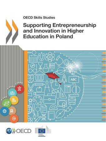 OECD Skills Studies: Supporting Entrepreneurship and Innovation in Higher Education in Poland:
