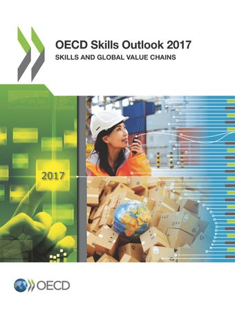 : OECD Skills Outlook 2017: Skills and Global Value Chains