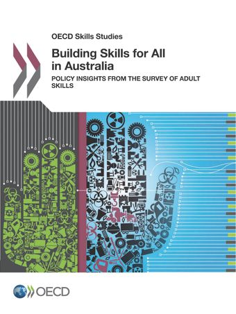 OECD Skills Studies: Building Skills for All in Australia: Policy Insights from the Survey of Adult Skills
