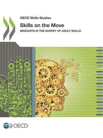 OECD Skills Studies: Skills on the Move: Migrants in the Survey of Adult Skills