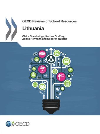 OECD Reviews of School Resources: OECD Reviews of School Resources: Lithuania 2016:
