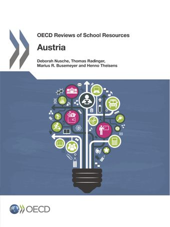 OECD Reviews of School Resources: OECD Reviews of School Resources: Austria 2016: