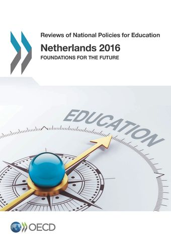 Reviews of National Policies for Education: Netherlands 2016: Foundations for the Future