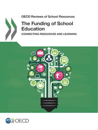 OECD Reviews of School Resources: The Funding of School Education: Connecting Resources and Learning