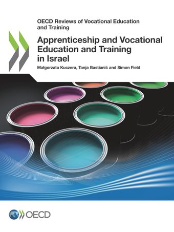 OECD Reviews of Vocational Education and Training: Apprenticeship and Vocational Education and Training in Israel: