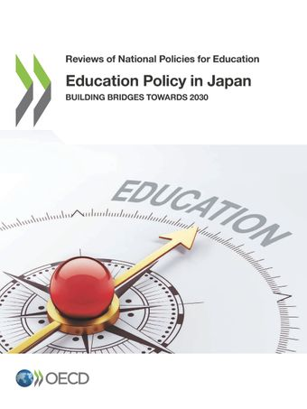 Reviews of National Policies for Education: Education Policy in Japan: Building Bridges towards 2030
