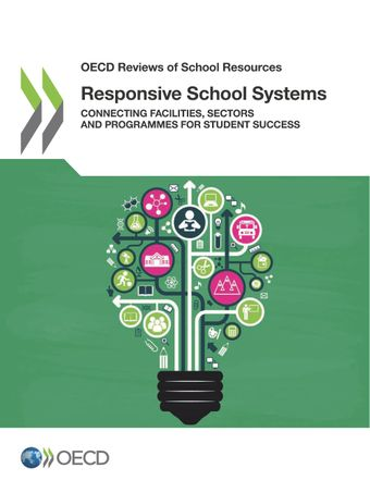 OECD Reviews of School Resources: Responsive School Systems: Connecting Facilities, Sectors and Programmes for Student Success
