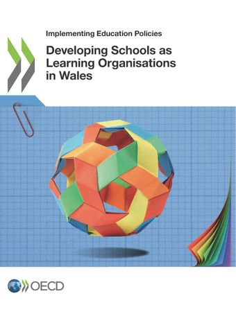 Implementing Education Policies: Developing Schools as Learning Organisations in Wales: