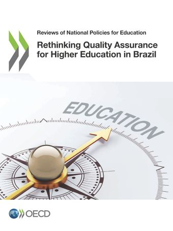 Reviews of National Policies for Education: Rethinking Quality Assurance for Higher Education in Brazil: