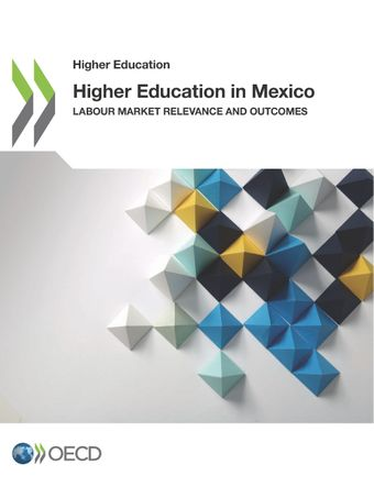 Higher Education: Higher Education in Mexico: Labour Market Relevance and Outcomes