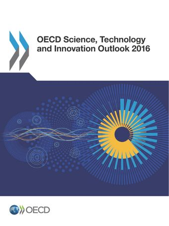 OECD Science, Technology and Innovation Outlook: OECD Science, Technology and Innovation Outlook 2016: