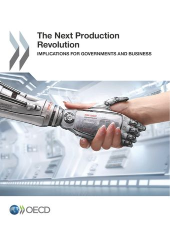 : The Next Production Revolution: Implications for Governments and Business