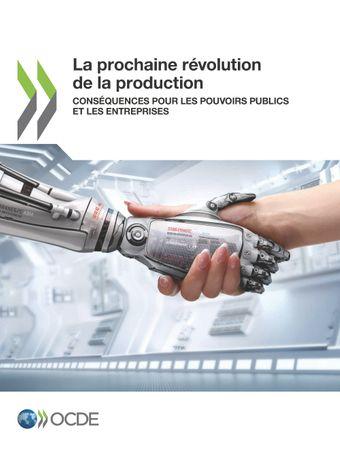 : La prochaine révolution de la production: Conséquences pour les pouvoirs publics et les entreprises