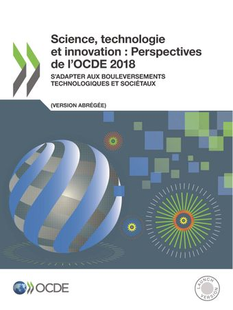 Couverture de publication - Science, technologie et innovation : Perspectives de l'OCDE 2018 (version abrégée)