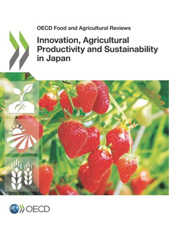 OECD Food and Agricultural Reviews: Innovation, Agricultural Productivity and Sustainability in Japan: