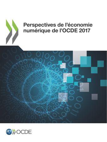 : Perspectives de l'économie numérique de l'OCDE 2017: