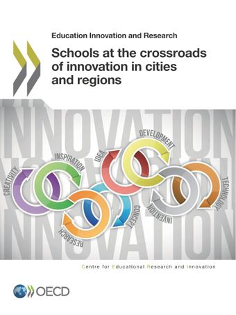 Educational Research and Innovation: Schools at the Crossroads of Innovation in Cities and Regions: