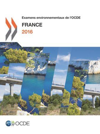 Examens environnementaux de l'OCDE: Examens environnementaux de l'OCDE : France 2016:
