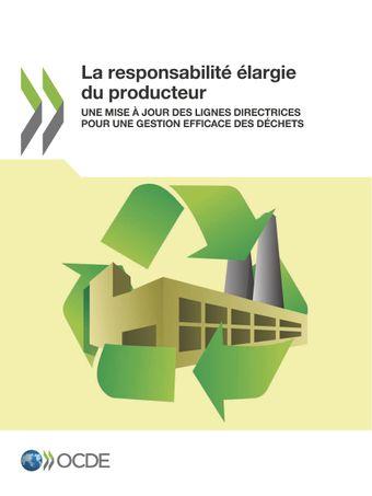 : La responsabilité élargie du producteur: Une mise à jour des lignes directrices pour une gestion efficace des déchets