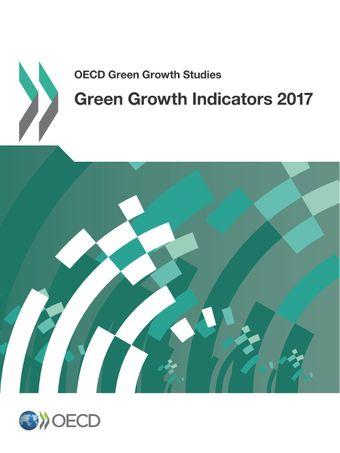 OECD Green Growth Studies: Green Growth Indicators 2017: