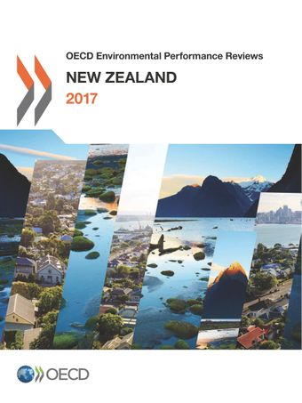 OECD Environmental Performance Reviews: OECD Environmental Performance Reviews: New Zealand 2017: