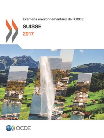 Examens environnementaux de l'OCDE: Examens environnementaux de l'OCDE: Suisse 2017: