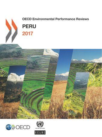 OECD Environmental Performance Reviews: OECD Environmental Performance Reviews: Peru 2017: