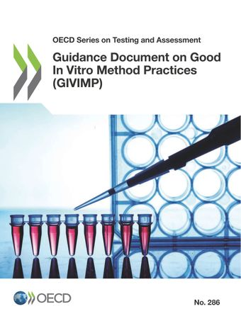 OECD Series on Testing and Assessment: Guidance Document on Good In Vitro Method Practices (GIVIMP):