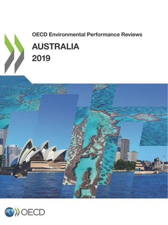 OECD Environmental Performance Reviews: OECD Environmental Performance Reviews: Australia 2019: