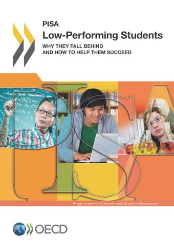 PISA: Low-Performing Students: Why They Fall Behind and How To Help Them Succeed