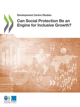 Development Centre Studies: Can Social Protection Be an Engine for Inclusive Growth?: