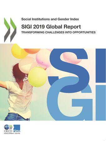 Social Institutions and Gender Index: SIGI 2019 Global Report: Transforming Challenges into Opportunities
