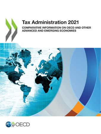 Publication Cover - Tax Administration 2021 Comparative Information on OECD and other Advanced and Emerging Economies