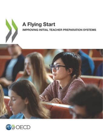 : A Flying Start: Improving Initial Teacher Preparation Systems