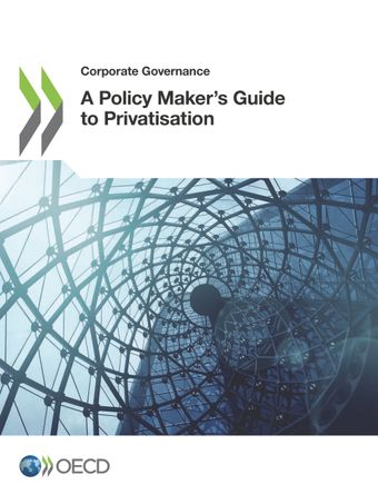 Corporate Governance: A Policy Maker's Guide to Privatisation: