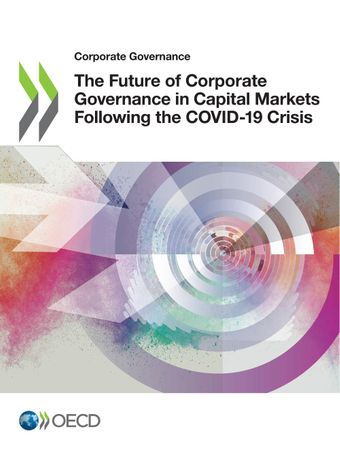 Publication Cover - The Future of Corporate Governance in Capital Markets Following the COVID-19 Crisis