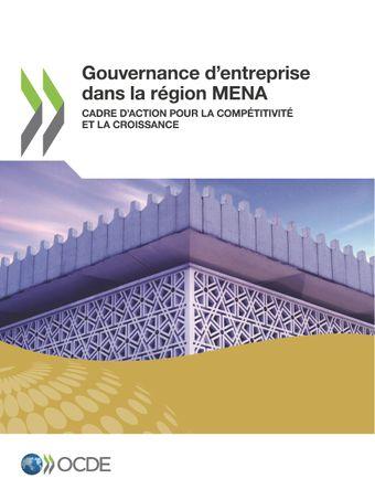 Gouvernement d'entreprise: Gouvernance d'entreprise dans la région MENA: Cadre d'action pour la compétitivité et la croissance