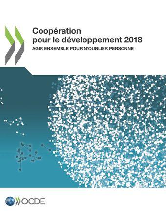 Coopération pour le Développement : Rapport: Coopération pour le développement 2018: Agir ensemble pour n'oublier personne