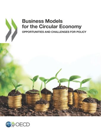: Business Models for the Circular Economy: Opportunities and Challenges for Policy
