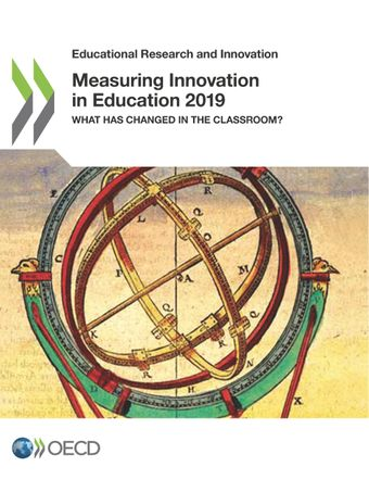 Educational Research and Innovation: Measuring Innovation in Education 2019: What Has Changed in the Classroom?