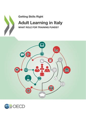 Getting Skills Right: Adult Learning in Italy: What Role for Training Funds ?
