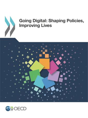 : Going Digital: Shaping Policies, Improving Lives: