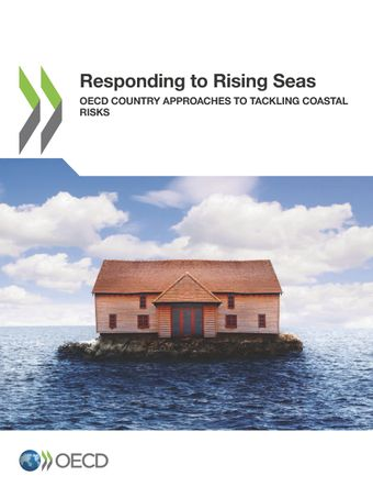 : Responding to Rising Seas: OECD Country Approaches to Tackling Coastal Risks