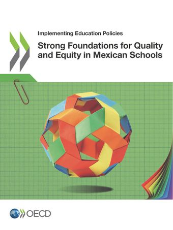 Implementing Education Policies: Strong Foundations for Quality and Equity in Mexican Schools:
