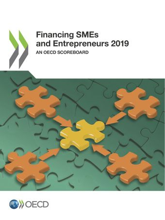 Financing SMEs and Entrepreneurs: Financing SMEs and Entrepreneurs 2019: An OECD Scoreboard