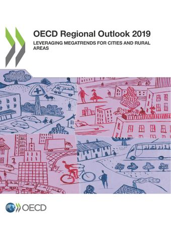 : OECD Regional Outlook 2019: Leveraging Megatrends for Cities and Rural Areas